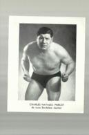 ** CHARLES NAVALES-PIERLO   **- De Ruwe  Bordelese  Slachter- Worstelaar / Lutteur  De Combat-- - Lotta (Wrestling)
