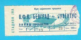 BELGRADEvs JUVENTUS - 16.X.1963. INTER-CITIES FAIRS CUP * Football Match Ticket Soccer Calcio Biglietto Italy Italia RRR - Tickets - Entradas