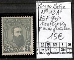 [839319]TB//*/Mh-Congo Belge 1886 - N° 13A, 25f Gris, Non émis, Grande Fraîcheur, Familles Royales - Belgisch-Kongo