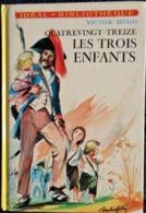 Victor Hugo - Quatrevingt-Treize - Les Trois Enfants - Idéal Bibliothèque - ( 1979 ) . - Bücher, Zeitschriften, Comics