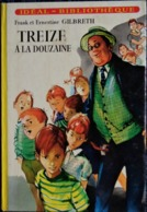 Frank Et Ernestine Gilbreth - Treize à La Douzaine - Idéal Bibliothèque - ( 1981 ) . - Boeken, Tijdschriften, Stripverhalen