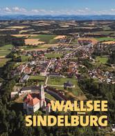 Wallsee Sindelburg Ortschronik Chronik Neubuch 2017 Bez. Amstetten Mostviertel - Postkaarten