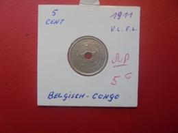 CONGO BELGE 5 Centimes 1911 QUALITE SUPERBE (A.2) - 1910-1934: Albert I