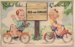 84 ISLE-sur-SORGUE  Carte à Système  Salut Bébé...Cà Roule? - Cartoline Con Meccanismi