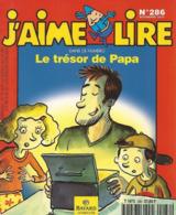 J'aime Lire N° 286 - Le Trésor De Papa - Boeken, Tijdschriften, Stripverhalen