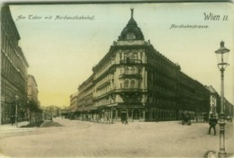AK AUSTRIA - WIEN II - AM TABOR MIT NORDWESTBAHNHOF + NORDBAHNSTRASSE - EDIT P. LEDERMANN - 1909 (BG6006) - Vienne