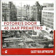 Antwerpen Tram Tramway Brochure  Premetro  40 Jaar Transport 50 Blz Mooie Foto's - Transports