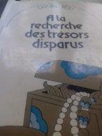 à La Recherche Des Trésors Disparus DANIEL REJU éditions Ex Libris 1974 - Boeken, Tijdschriften, Stripverhalen