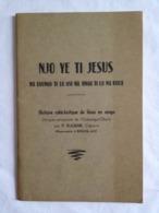 Njo Ye Ti Jesus. Histoire Catéchistique De Jésus En Sango (langue Véhiculaire De L'Oubangui-Chari) Par P. Eugène - Livres, BD, Revues
