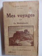 "Livre De 281 P. ""Mes Voyages"" En Méditerrannée De Claude Farrère. - Boeken, Tijdschriften, Stripverhalen"