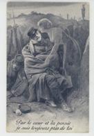 """GUERRE 1914-18 - Jolie Carte Fantaisie Poilu Endormi Dans La Tranchée """"Par Le Coeur Et La Pensée Je Suis Toujours Près.. - Guerre 1914-18"""