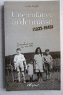 Livre Une Enfance Ardennaise WARNACH Martelange Bodange 1935-45 Histoire De La Région Luxembourg Ardenne - Boeken, Tijdschriften, Stripverhalen