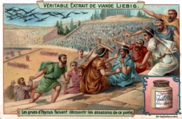 CHROMO LIEBIG LES GRUES D'IBYCUS FAISANT DECOUVRIR LES ASSASSINS DE CE POETE - Liebig