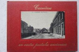 Livre CARNIERES Région Morlanwelz Bascoup Recueil De Cartes Postales Anciennes Hainaut - Books, Magazines, Comics