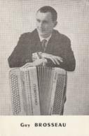 Carte  Accordéoniste  GUY  BROSSEAU - Musique Et Musiciens