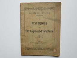 Historique 105° Régiment D'infanterie  Ww1 - Documenten