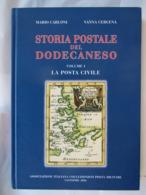 Catalogo STORIA POSTALE DEL DODECANESO - Vol. 1 Di M. Carloni - V. Cercina - Italia
