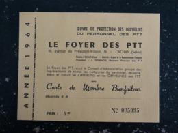 FOYER DE CACHAN - CARTE DE MEMBRE BIENFAITEUR 1964 - OEUVRE PROTECTION ORPHELINS PERSONNEL DES PTT - Vieux Papiers