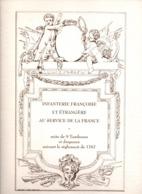 INFANTERIE FRANCAISE ET ETRANGERE SERVICE DE LA FRANCE TAMBOURS ET DRAPEAUX REGLEMENT 1767 - Libri