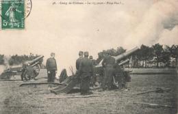 51 Camp De Chalons Cpa Carte Militaire Le 155 Court Piece Feu Artillerie Canon Canons - Camp De Châlons - Mourmelon