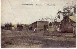 A Saisir Cp Diego Suarez Tanamboo Le Village Indigene - Madagaskar