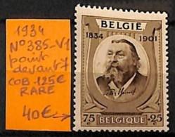 [814901]TB//**/Mnh-c:125e-Belgique 1934 - N° 385V1, Point Devant 7 - Varietà E Curiosità