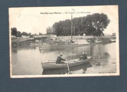 93  -  NEUILLY Sur MARNE    De NEUILLY à LA MALTOURNEE   ( Promenade En Barque / Péniche Au Second Plan  ) - Neuilly Sur Marne