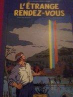 L'étrange Rendez-vous JEAN VAN HAMME TED BENOIT éditions Blake Et Mortimer 2001 - Blake Et Mortimer