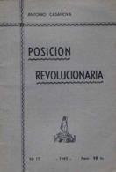 POSICION REVOLUCIONARIA  Por ANTONIO CASANOVA - N°17 -1945 - Culture