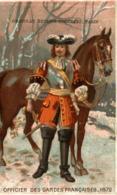 CHROMO CHOCOLAT GRONDARD OFFICIER DES GARDES FRANCAISES 1672 - Altri