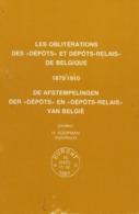 """DE AFSTEMPELINGEN DER """"DEPÔTS"""" En  DEPÔTS-RELAIS"""" VAN BELGIË (1879 - 1910), Les Obitérations Des 'dépôts"""" Et 'dépôts-rel - Annullamenti"""