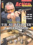 GUIDE PRATIQUE TIR AU REVOLVER A PERCUSSION ACTION ARMES ET TIR  HORS SERIE N° 9 ARME POUDRE NOIRE - Boeken
