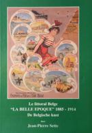 Le Littoral Belge, La Belle Epoque 1885 - 1914, De Belgische Kust. - Livres, BD, Revues
