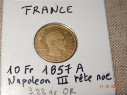 PIECE DE 10 Francs OR NAPOLEON III TETE NUE ANNEE 1857 A - France