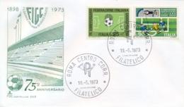 Italia Italy 1973 FDC CAPITOLIUM 75° Anniversario Federazione Italiana Giuoco Calcio FIGC Italian Football Federation - Calcio