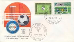 Italia Italy 1973 FDC ROMA 75° Anniversario Federazione Italiana Giuoco Calcio FIGC Italian Football Federation - Calcio