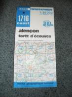 CARTE TOPOGRAPHIQUE IGN 1:25 000 (4 Cm Représentant 1 Km) 1716 Ouest ALENCON FORET D'ECOUVES La Ferrière Béchet Forges - Topographische Kaarten