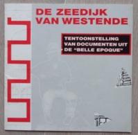WESTENDE - MIDDELKERKE - De Zeedijk Van Westende Voor 1914 Belle époque - Marc Constandt - 1990 - Livres, BD, Revues