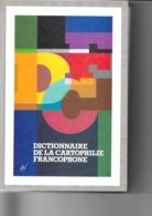DICTIONNAIRE DE LA CARTOPHILIE FRANCOPHONE ARMAND CPA ILLUSTRATEURS - Woordenboeken