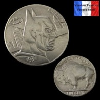 REPRODUCTION Hobo - Nickel Five Cents Buffalo 1937 D - Batman - Autres