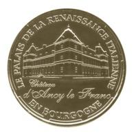 Monnaie De Paris , 2014 , Ancy Le Franc , Château , Palais De La Renaissance Italienne En Bourgogne - Monnaie De Paris
