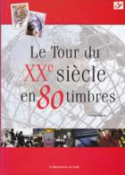 LE TOUR DU XX SIECLE EN 80 TIMBRES Reliure Jacquette Papier Glacé 178 Pages  ( Pas De Timbres ) - Handboeken