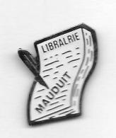 Pin's  LIBRAIRIE  MAUDUIT - Medios De Comunicación
