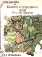 L203  - DELLA VOLPE  - ESERCITO E PROPAGANDA NELLA GRANDE GUERA - War 1914-18