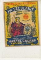 AN 687 / ETIQUETTE DE   CHICOREE -  LA SECULAIRE  MARCEL GODARD  AWOINGT  LEZ CAMBRAI  NORD - Labels