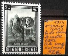 [834114]TB//**/Mnh-c:100e-Belgique 1954 - N° 940-V(COB), Tache Devant Le Cadre, RARE - Varietà E Curiosità