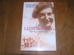 LA LEGIONNAIRE Héroïque Et Libertine Guerre 40 45 La Seule Femme De La Légion Etrangère Bir Hakiem Afrique France Libre - Oorlog 1939-45