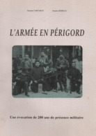 L ARMEE EN PERIGORD EVOCATION DE 200 ANS PRESENCE MILITAIRE PERIGUEUX - Boeken