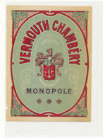 AN 692 / ETIQUETTE  VERMOUTH  CHAMBERY MONOPOLE - Unclassified