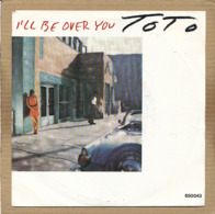 """7"""" Single, Toto - I'll Be Over You - Disco, Pop"""